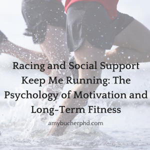 Racing and Social Support Keep Me