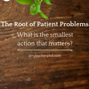 The Root of Patient Problems