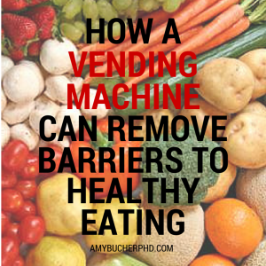 How a vending machine can remove barriers to healthy eating