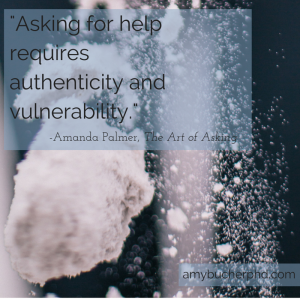 -Asking for help requires authenticity