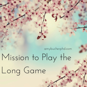 Mission to Play the Long Game
