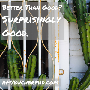 Better Than Good-