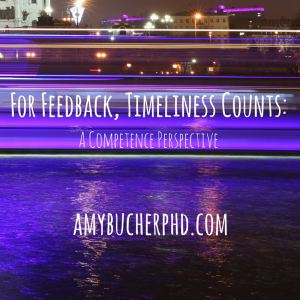 For Feedback, Timeliness Counts-