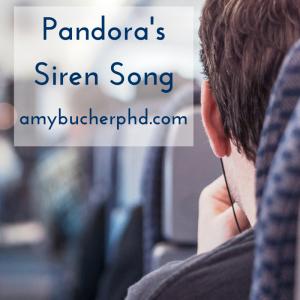 Pandora's Siren Song