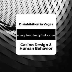 Disinhibition in Vegas