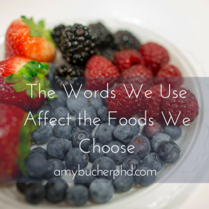 The Words We Use Affect the Foods We Choose