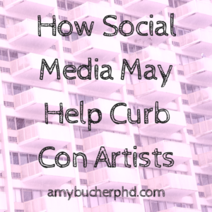 How Social Media May Help Curb Con Artists