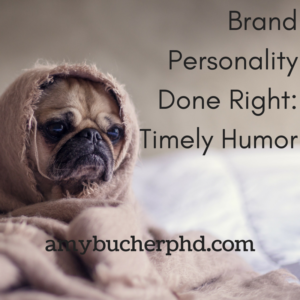 Brand Personality Done Right- Timely Humor