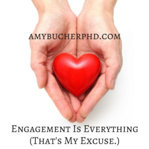 Engagement Is Everything