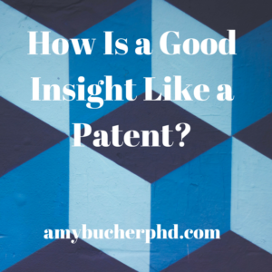 how-is-a-good-insight-like-a-patent