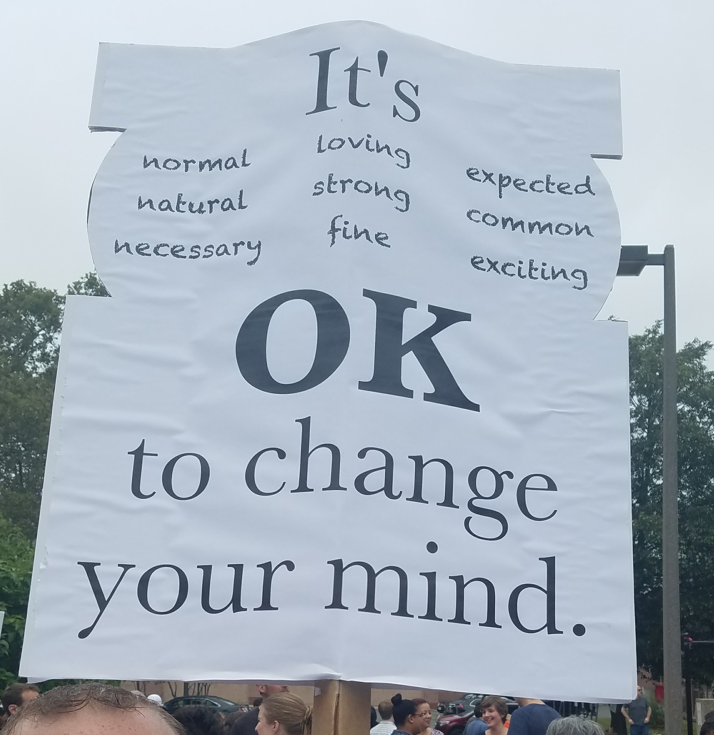 A sign from the anti-supremacy march in Boston on August 19, 2017: It's ok to change your mind.