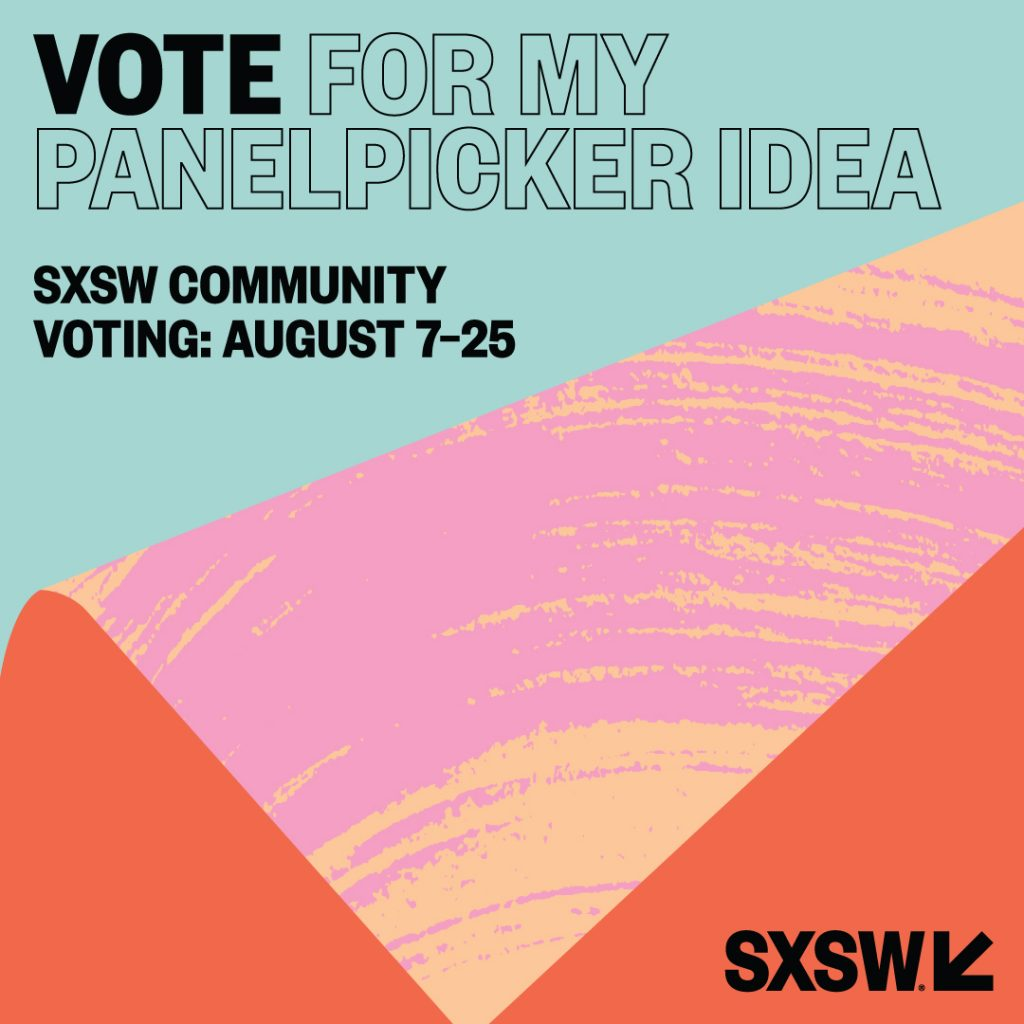 Vote for us! http://panelpicker.sxsw.com/vote/71972
